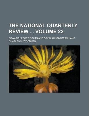 The National Quarterly Review Volume 22