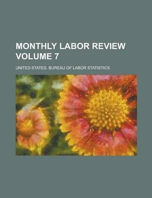 Monthly Labor Review Volume 7