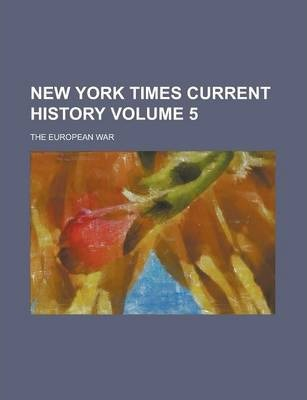 New York Times Current History; The European War Volume 5