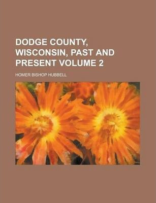Dodge County, Wisconsin, Past and Present Volume 2