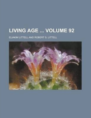 Living Age Volume 92