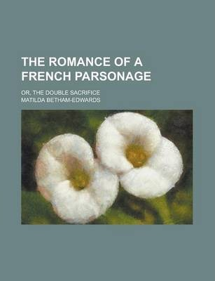 The Romance of a French Parsonage; Or, the Double Sacrifice