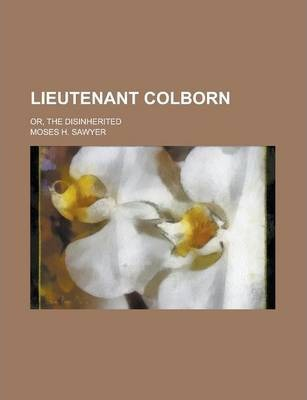Lieutenant Colborn; Or, the Disinherited