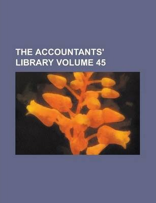 The Accountants' Library Volume 45