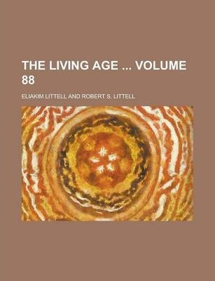 The Living Age Volume 88