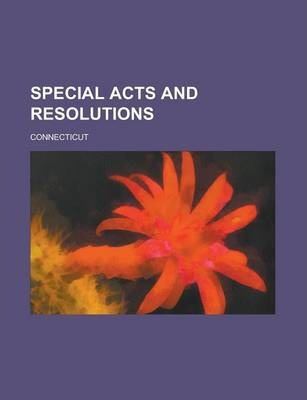 Special Acts and Resolutions