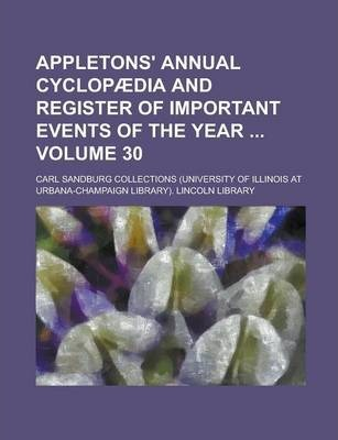 Appletons' Annual Cyclopaedia and Register of Important Events of the Year Volume 30