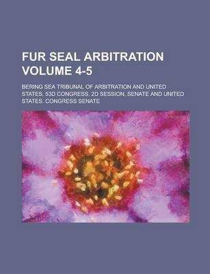 Fur Seal Arbitration Volume 4-5