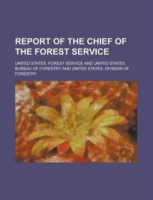 Report of the Chief of the Forest Service