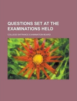 Questions Set at the Examinations Held