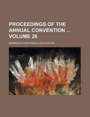 Proceedings of the Annual Convention Volume 26
