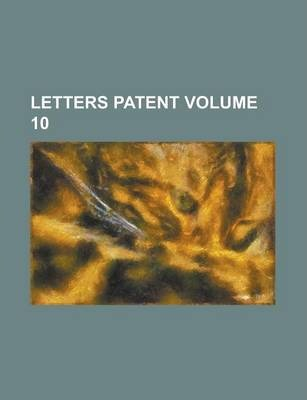 Letters Patent Volume 10