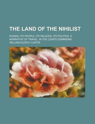 The Land of the Nihilist; Russia