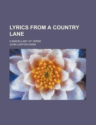 Lyrics from a Country Lane; A Miscellany of Verse