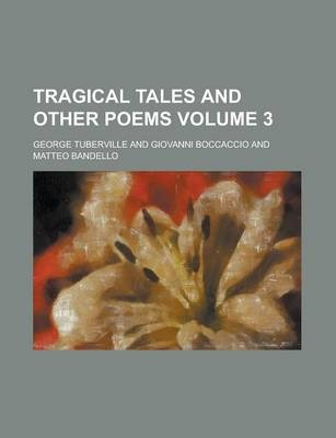 Tragical Tales and Other Poems Volume 3