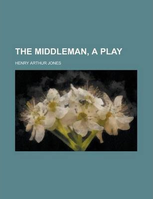 The Middleman, a Play