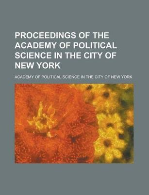 Proceedings of the Academy of Political Science in the City of New York Volume 6