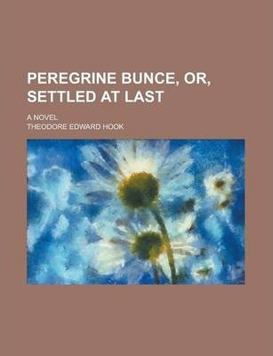 Peregrine Bunce, Or, Settled at Last; A Novel