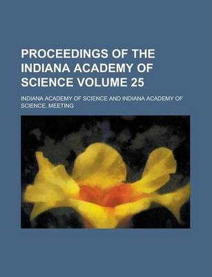 Proceedings of the Indiana Academy of Science Volume 25