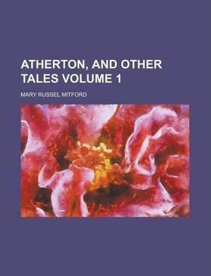 Atherton, and Other Tales Volume 1