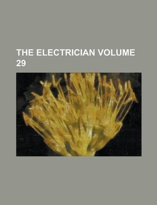 The Electrician Volume 29