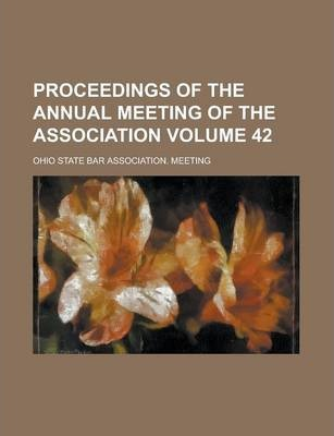 Proceedings of the Annual Meeting of the Association Volume 42