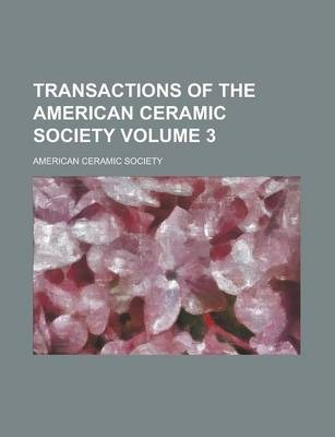Transactions of the American Ceramic Society Volume 3