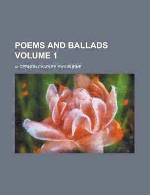 Poems and Ballads Volume 1