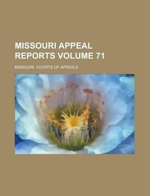 Missouri Appeal Reports Volume 71