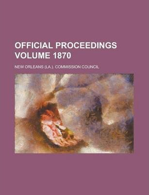 Official Proceedings Volume 1870