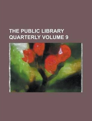 The Public Library Quarterly Volume 9