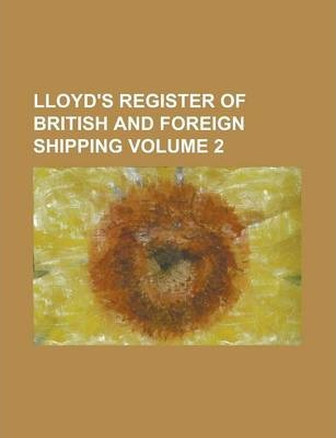 Lloyd's Register of British and Foreign Shipping Volume 2