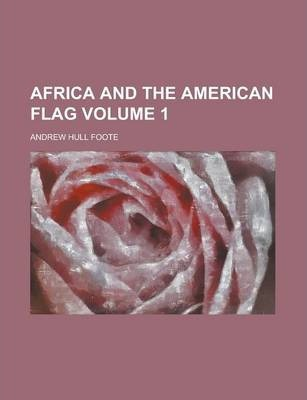 Africa and the American Flag Volume 1