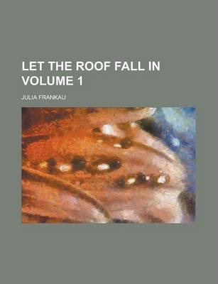 Let the Roof Fall in Volume 1