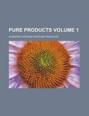 Pure Products Volume 1