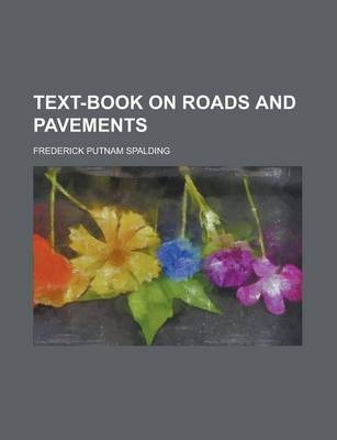 Text-Book on Roads and Pavements