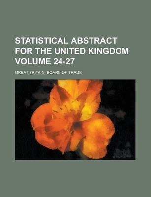 Statistical Abstract for the United Kingdom Volume 24-27