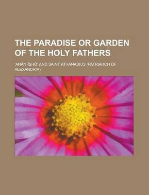 The Paradise or Garden of the Holy Fathers