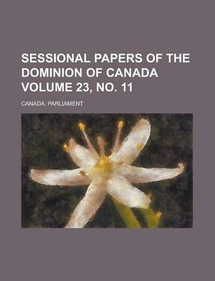Sessional Papers of the Dominion of Canada Volume 23, No. 11