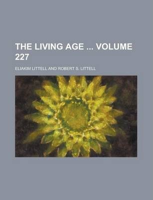 The Living Age Volume 227