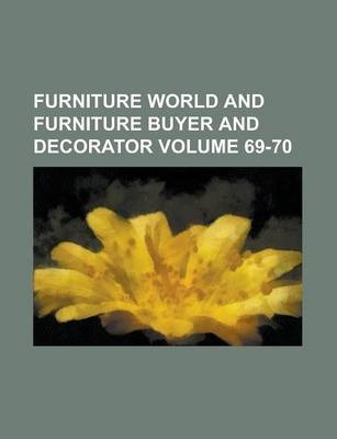 Furniture World and Furniture Buyer and Decorator Volume 69-70