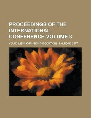 Proceedings of the International Conference Volume 3