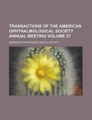 Transactions of the American Ophthalmological Society Annual Meeting Volume 57