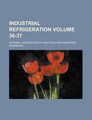 Industrial Refrigeration Volume 36-37