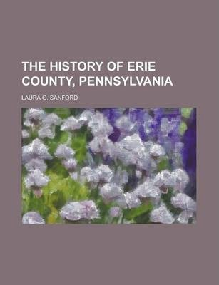 The History of Erie County, Pennsylvania