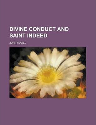 Divine Conduct and Saint Indeed