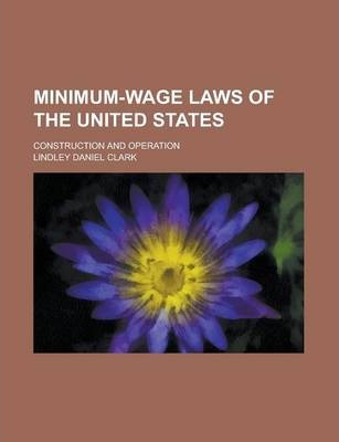 Minimum-Wage Laws of the United States; Construction and Operation