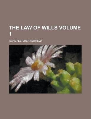 The Law of Wills Volume 1