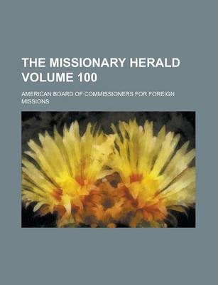 The Missionary Herald Volume 100