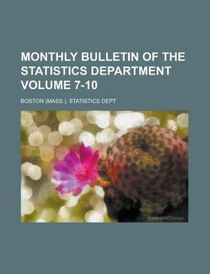 Monthly Bulletin of the Statistics Department Volume 7-10
